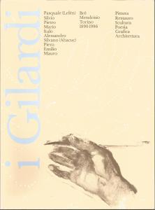 I Gilardi Pittura, restauro, scultura, poesia, grafica, architettura Brè-Mendrisio-Torino 1890-1986 Mostra antologica Museo d'Arte di Mendrisio 24 maggio - 20 luglio 1986